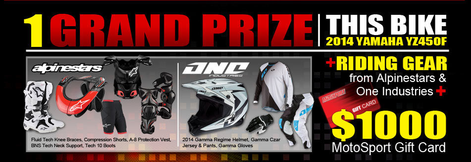 1 Grand Prize: This Bike - 2014 Yamaha YZ450F, Plus Riding Gear from Alpinestars and One Industries
